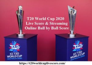 T20 World Cup 2020 Live Score & Streaming - Online Ball by Ball Score