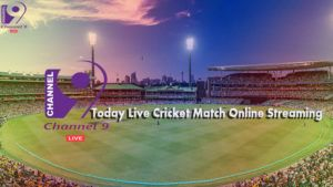 Channel 9 Live Cricket Score - Today Live Cricket Match Online Streaming Free TV