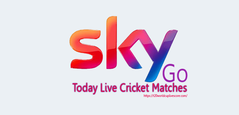 Sky Go Live Cricket Streaming - Watch Today Match Online Free