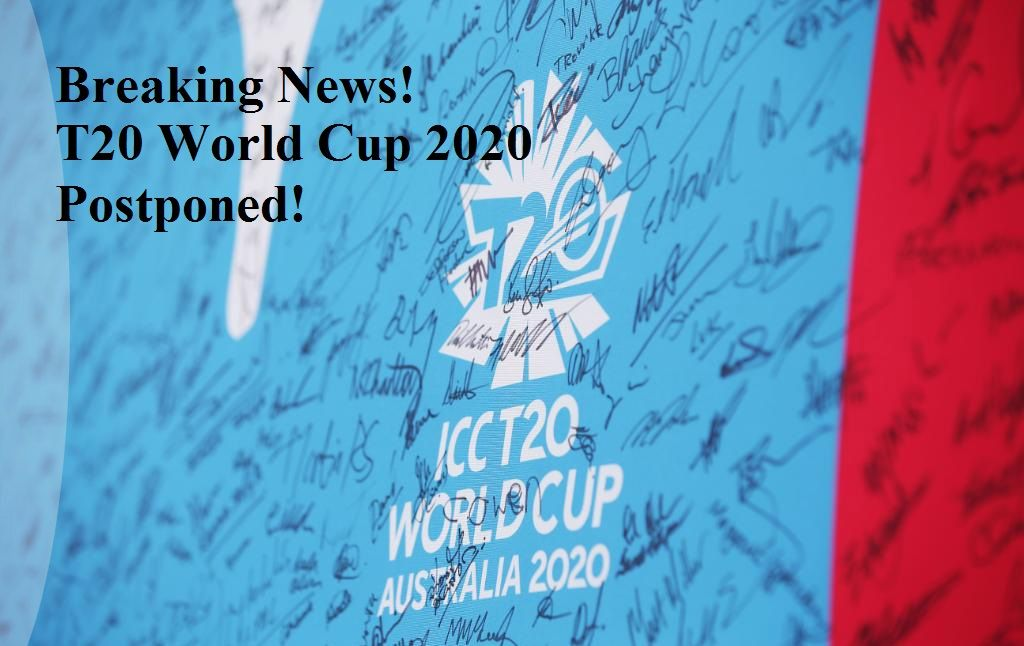 Breaking News! T20 World Cup 2020 Postpones Due to Covid-19
