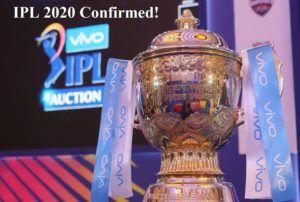 Confirmed! IPL 2020 to be Held in the UAE - IPL 13 2020
