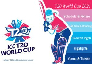 ICC T20 World Cup Schedule 2021, Live Score, Streaming, Broadcast Rights, Highlights & Venue
