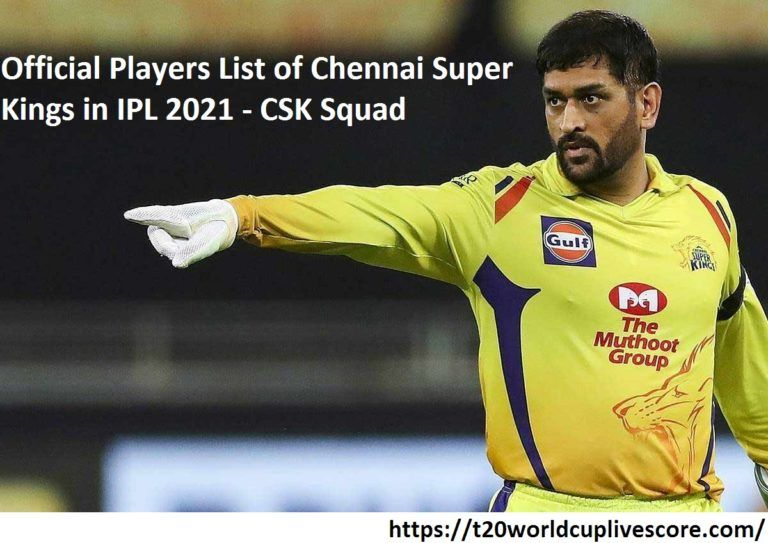 Official Players List of Chennai Super Kings in IPL 2021 - CSK Squad