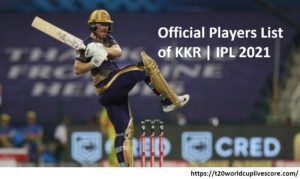 Official Players List of KOLKATA KNIGHT RIDERS in IPL 2021