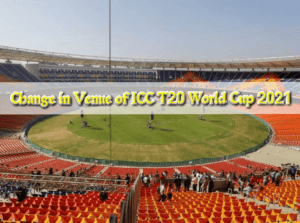 Change in Venue of ICC T20 World Cup 2021
