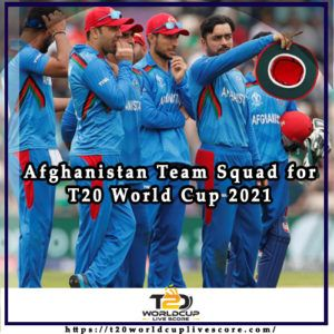 Afghanistan Team Squad for ICC Men's T20 World Cup 2021