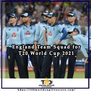 England Cricket Team Squad for ICC Men's T20 World Cup 2021