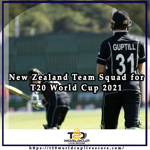 New Zealand Team Squad for ICC Men's T20 World Cup 2021
