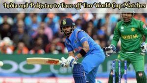 india and pakistan face off world cup matches