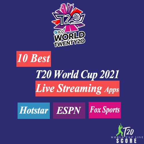Best ICC T20 World Cup 2021 Free Live Streaming Apps for Mobile