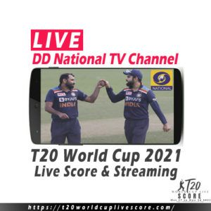 DD National Live Streaming - T20 World Cup 2021 Today Match Live Score