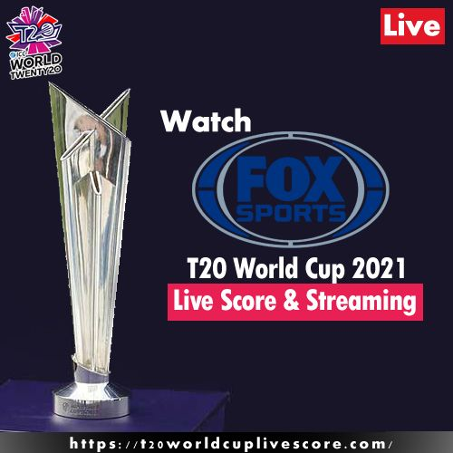 Fox Sports Live Streaming Channel of ICC Men's T20 World Cup 2021