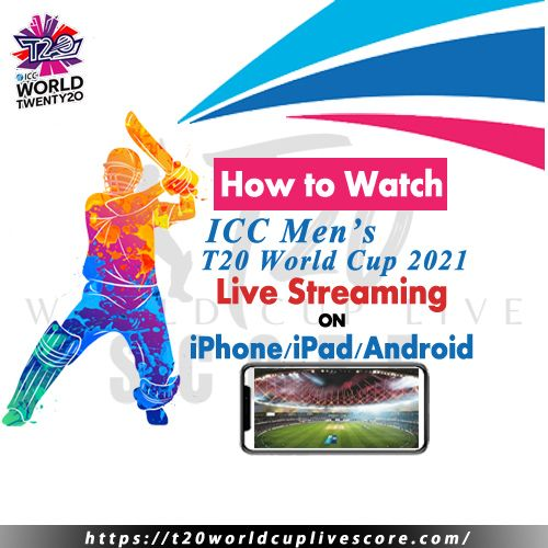 How To Watch T20 World Cup Live Streaming on iPhone/iPad & Android