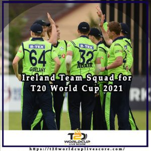 Ireland Team Squad For ICC Men's T20 World Cup 2021 Players List