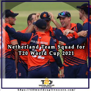 Netherlands Team Squad for ICC Men's T20 World Cup 2021 Players List