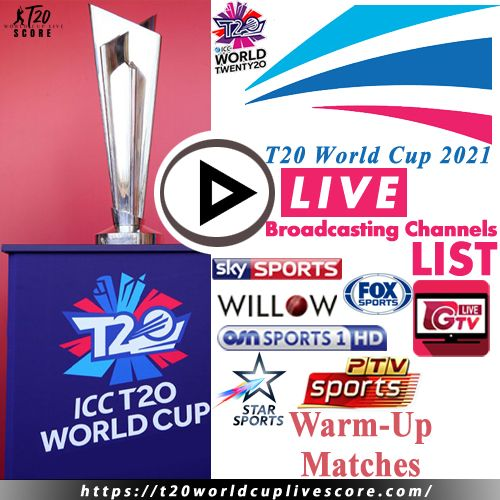 T20 World Cup 2021 Warm-Up Matches Live Broadcasting Channels List