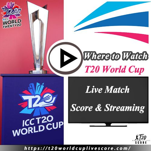 Where To Watch T20 World Cup 2021 Match Live Score & Streaming