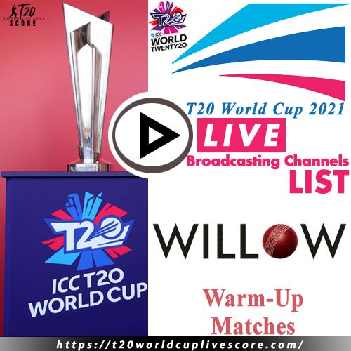 Willow TV Sports Live Cricket Score & Streaming T20 World Cup 2021