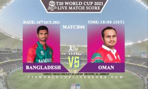 Bangladesh vs Oman Live Score 6th T20 WC Match Live Streaming