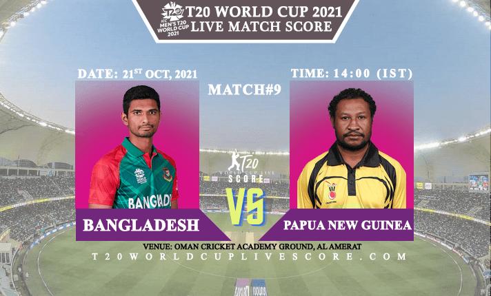 Bangladesh vs Papua New Guinea Live Score 9th T20 WC Match Live Streaming