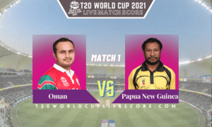 Oman vs Papua New Guinea Live Score 1st T20 WC Match Live Streaming