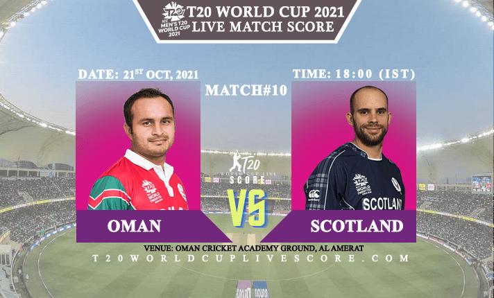 Oman vs Scotland Live Score 10th T20 WC Match Live Streaming