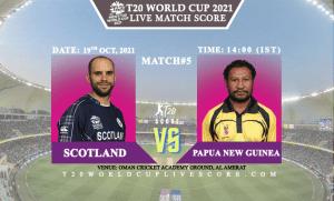 Scotland vs Papua New Guinea Live Score 5th T20 WC Match Live Streaming