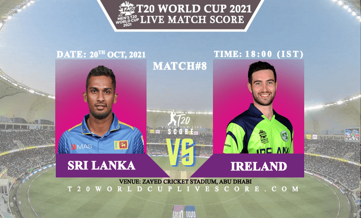 Sri Lanka vs Ireland Live Score 8th T20 WC Match Live Streaming