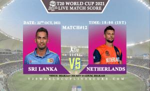 Sri Lanka vs Netherlands Live Score 12th T20 WC Match Live Streaming