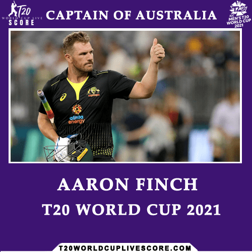 Who will be the Captain of Australia for ICC T20 World Cup 2021