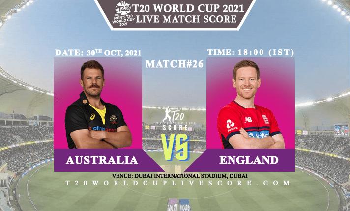 Australia vs England Live Score 26th T20 WC Match Live Streaming