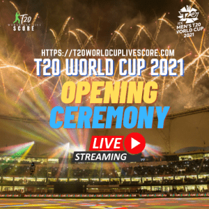 T20 World Cup 2021 Opening Ceremony Live Streaming {Date & Time}